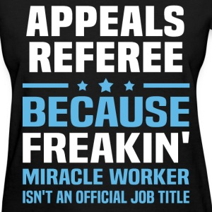 Appeals Referee - Women's T-Shirt