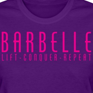 BARBELLE - Lift, Conquer, Repeat T-Shirts - Women's T-Shirt