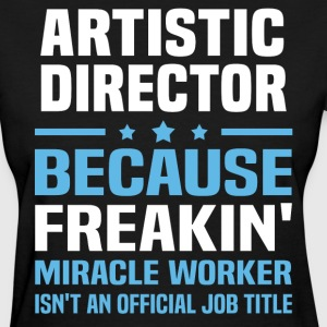 Artistic Director - Women's T-Shirt