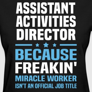 Assistant Activities Director - Women's T-Shirt