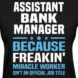 Assistant Bank Manager - Women's T-Shirt