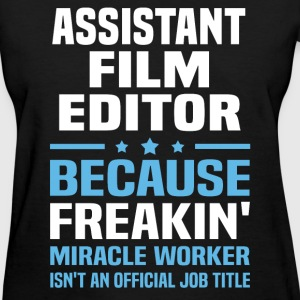 Assistant Film Editor - Women's T-Shirt