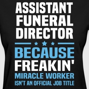 Assistant Funeral Director - Women's T-Shirt