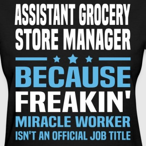 Assistant Grocery Store Manager - Women's T-Shirt