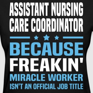 Assistant Nursing Care Coordinator - Women's T-Shirt