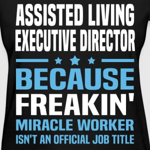 Assisted Living Executive Director - Women's T-Shirt