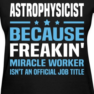 Astrophysicist - Women's T-Shirt