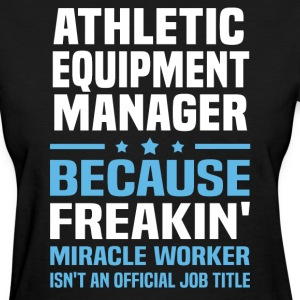 Athletic Equipment Manager - Women's T-Shirt