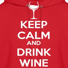 Keep Calm and drink Wine Hoodies