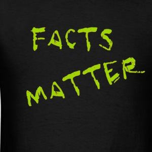 Facts Matter - Men's T-Shirt