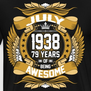 July 1938 79 Years Of Being Awesome T-Shirts - Men's Premium T-Shirt