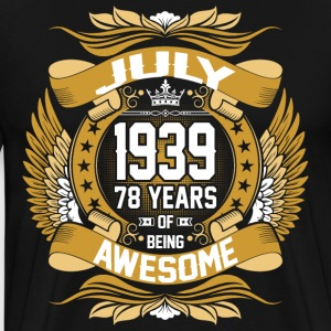 July 1939 78 Years Of Being Awesome T-Shirts - Men's Premium T-Shirt