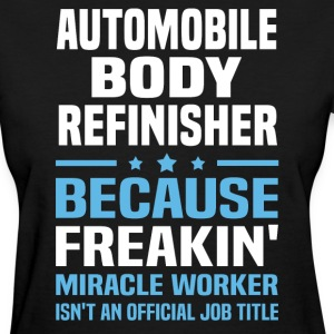 Automobile Body Refinisher - Women's T-Shirt