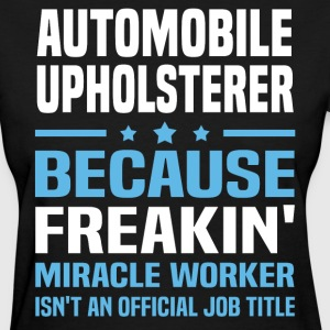 Automobile Upholsterer - Women's T-Shirt