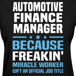 Automotive Finance Manager - Women's T-Shirt