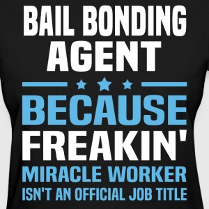 Bail Bonding Agent - Women's T-Shirt