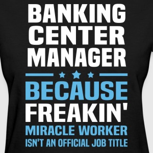Banking Center Manager - Women's T-Shirt