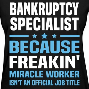 Bankruptcy Specialist - Women's T-Shirt
