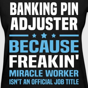 Banking Pin Adjuster - Women's T-Shirt