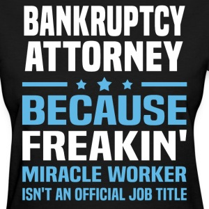 Bankruptcy Attorney - Women's T-Shirt