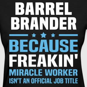 Barrel Brander - Women's T-Shirt