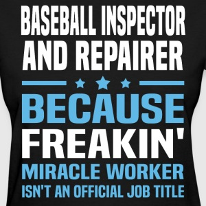 Baseball Inspector And Repairer - Women's T-Shirt