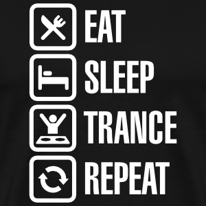 Eat Sleep Trance Repeat T-Shirts - Men's Premium T-Shirt