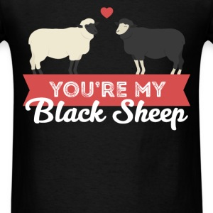 Black sheep - You're my Black sheep - Men's T-Shirt