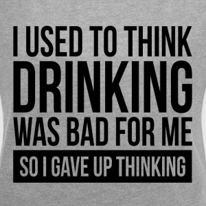 I USED TO THINK DRINKING WAS BAD FOR ME T-Shirts - Women´s Roll Cuff T-Shirt