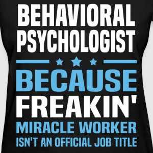 Behavioral Psychologist - Women's T-Shirt