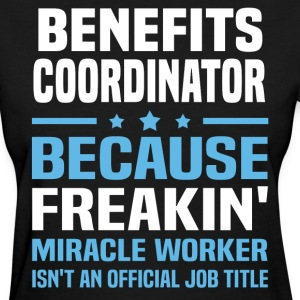 Benefits Coordinator - Women's T-Shirt