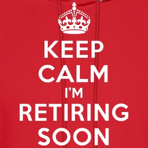 Keep calm I'm retiring soon Hoodies - Men's Hoodie