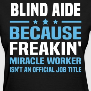 Blind Aide - Women's T-Shirt