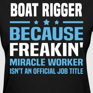 Boat Rigger - Women's T-Shirt