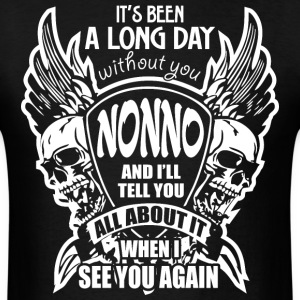 It's Been A Long Day without you Nonno And I'll Te - Men's T-Shirt