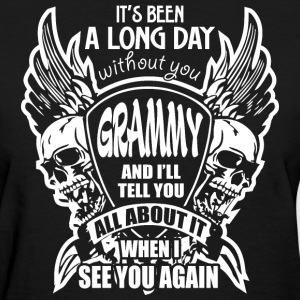 It's Been A Long Day without you Grammy And I'll T - Women's T-Shirt