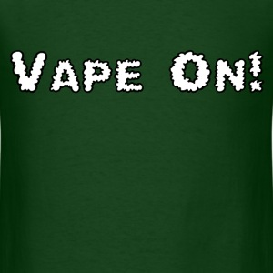 Vape On! - Men's T-Shirt