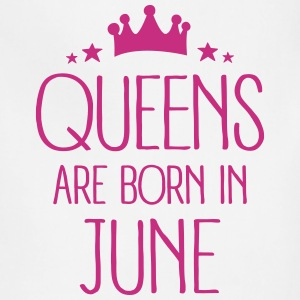 Queens Are Born In June Aprons - Adjustable Apron