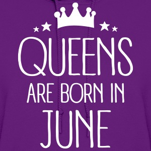 Queens Are Born In June Hoodies - Women's Hoodie