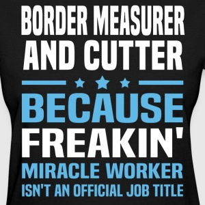 Border Measurer And Cutter - Women's T-Shirt