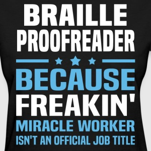 Braille Proofreader - Women's T-Shirt