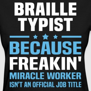 Braille Typist - Women's T-Shirt