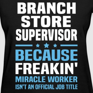 Branch Store Supervisor - Women's T-Shirt