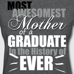 Most Awesomest Mother of a Graduate T-Shirts - Women's T-Shirt