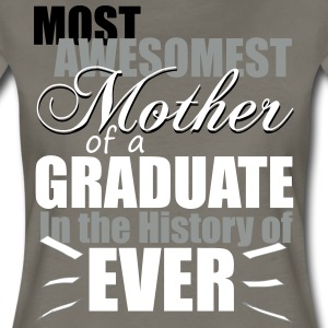 Most Awesomest Mother of a Graduate T-Shirts - Women's Premium T-Shirt