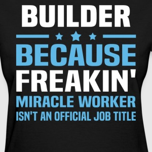 Builder - Women's T-Shirt