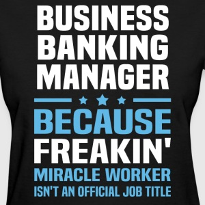 Business Banking Manager - Women's T-Shirt
