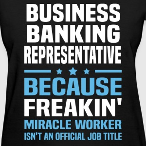 Business Banking Representative - Women's T-Shirt