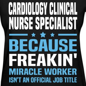 Cardiology Clinical Nurse Specialist - Women's T-Shirt