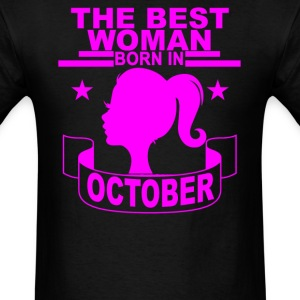 the_best_woman_born_in_october_ - Men's T-Shirt